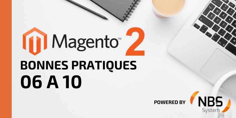 Bonnes pratiques Magento 2 06 à 10